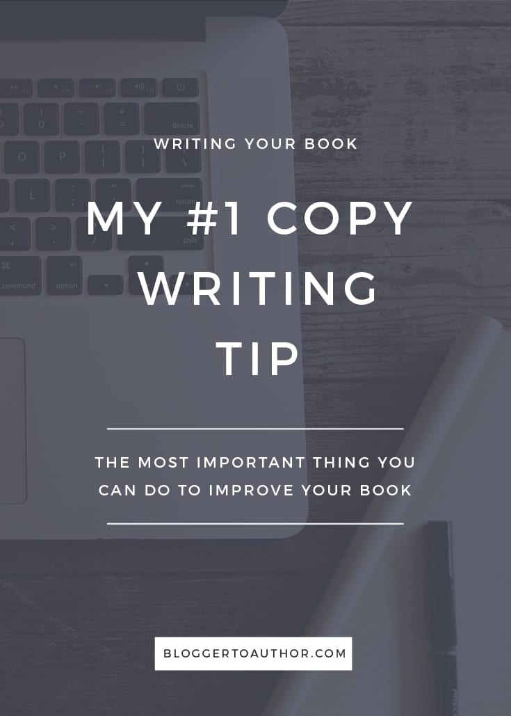 My #1 Copy Writing Tip: The Most Important Thing You Can Do to Write and Sell Your Book