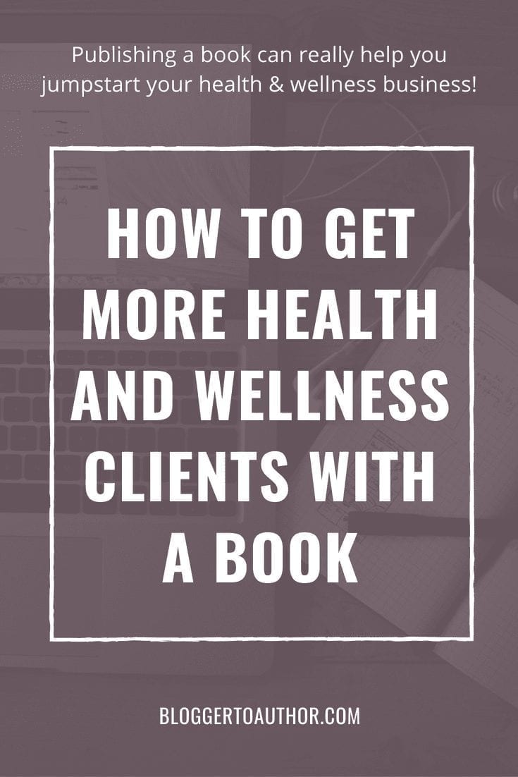 Are you working to build a health and wellness business? Learn how a self-published book can help you get more clients and grow your health and wellness or fitness business faster!
