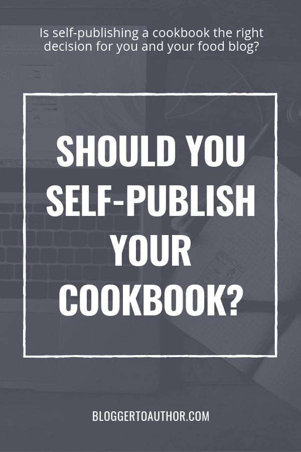 Should you self-publish your cookbook? A deep dive into frequently asked questions from food bloggers to help you decide if it's worth it.