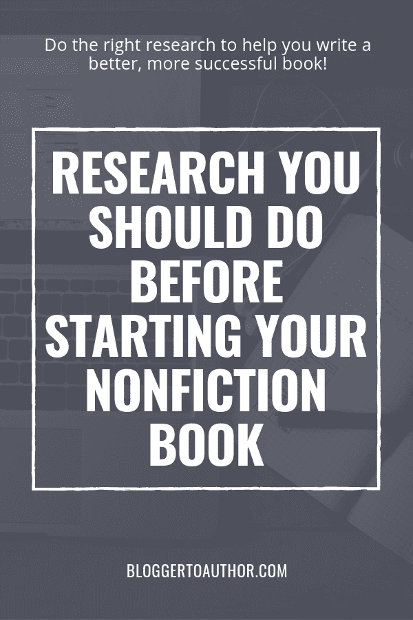 Learn the 3 types of research you should do before starting your nonfiction book to help you write a better, more successful book, and how to do it!