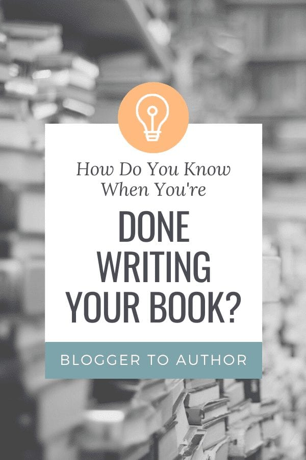 How Do You Know When You're Done Writing Your Nonfiction Book?
