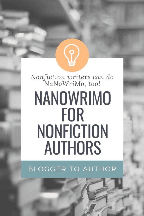 NaNoWriMo for Nonfiction Authors: How to Make this Your Best NaNoWriMo Ever!