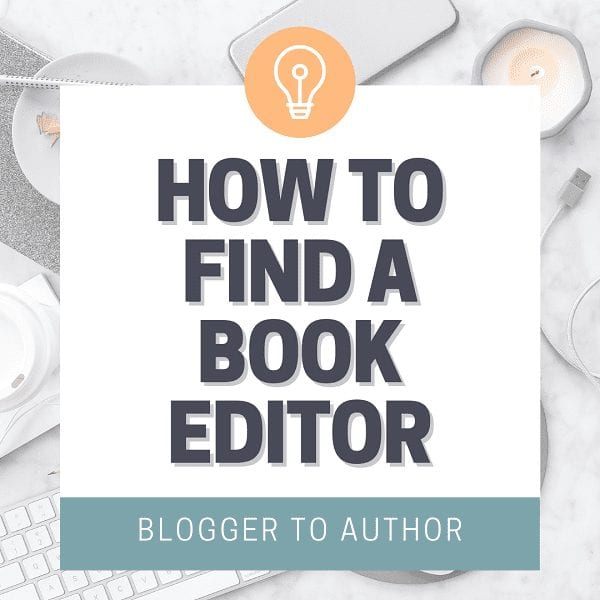 How to find a book editor, how much they cost, and a rundown of the different types of editing your book needs