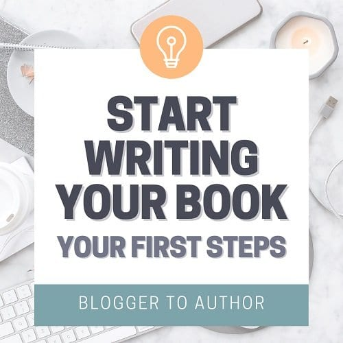 Start Writing Your Book: Your First 6 Steps